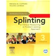 Introduction to Splinting: A Clinical Reasoning and Problem-solving Approach.,9780323033848