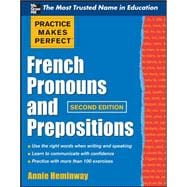 Practice Makes Perfect French Pronouns and Prepositions, Sec..., 9780071753852