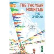 The Two-Year Mountain; A Nepal Journey, 9781841623856