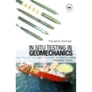 In Situ Testing in Geomechanics : The Main Tests, 9780415433860