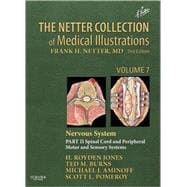 The Netter Collection of Medical Illustrations: Nervous System - Spinal Cord and Peripheral Motor and Sensory Systems (Volume 7 Part II),9781416063865