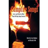 Campfire Songs, 4th; Lyrics and Chords to More Than 100 Sing..., 9780762763870  