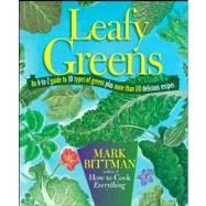 Leafy Greens : An A-to-Z Guide to 30 Types of Greens Plus Mo..., 9781118093870