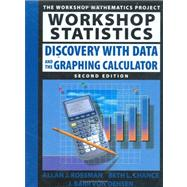 Workshop Statistics: Discovery with Data and the Graphing Calculator, 2nd Edition