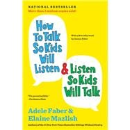 How to Talk So Kids Will Listen and Listen So Kids Will Talk, 9781451663884
