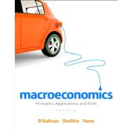 Macroeconomics Principles, Applications, and Tools Plus NEW MyEconLab with Pearson eText -- Access Card Package