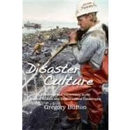 Disaster Culture : Knowledge and Uncertainty in the Wake of ..., 9781598743890  