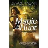 Magic on the Hunt: An Allie Beckstrom Novel,9780451463913