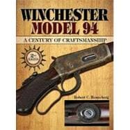 Winchester Model 94: A Century of Craftsmanship, 9781440203916  