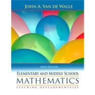 Elementary and Middle School Mathematics : Teaching Developmentally,9780205483921