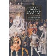 Early Modern England 1485 - 1714 : A Narrative History