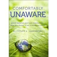 Comfortably Unaware : Global Depletion and Food Responsibili..., 9781936183944  