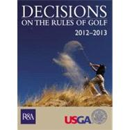 Decisions on the Rules of Golf 2012-2013,9780600623946