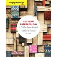 Cengage Advantage Books: Cultural Anthropology : A Problem-Based Approach