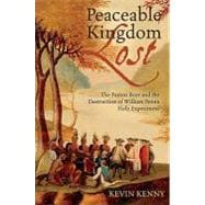Peaceable Kingdom Lost : The Paxton Boys and the Destruction of William Penn's Holy Experiment,9780199753949