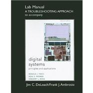 Student Lab Manual A Troubleshooting Approach for Digital Systems Principles and Applications,9780135123959