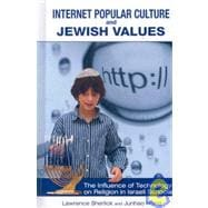 Internet Popular Culture and Jewish Values: The Influence of..., 9781934043967  
