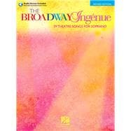 The Broadway Ingenue: 37 Theatre Songs for Soprano, 9781423423980
