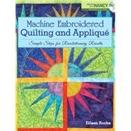 Machine Embroidered Quilting and Applique : Simple Steps for..., 9781440213984  