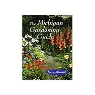 The Michigan Gardening Guide, 9780472083985
