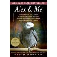 Alex and Me : How a Scientist and a Parrot Discovered a Hidd..., 9780061673986  