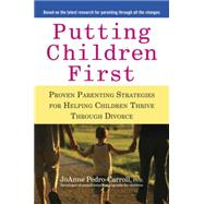 Putting Children First : Proven Parenting Strategies for Hel..., 9781583334010  