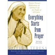 Everything Starts from Prayer : Mother Teresa's Meditations ..., 9780979384011  