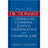 Dictionary of American Criminal Justice, Criminology and Law,9780135154021