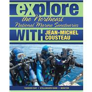 Explore the Northeast National Marine Sanctuaries with Jean-..., 9780982694039