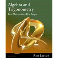 Algebra and Trigonometry: Real Mathematics, Real People, 6th Edition