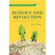 Ecology and Revolution : Global Crisis and the Political Cha..., 9781137264039