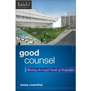 Good Counsel : Meeting the Legal Needs of Nonprofits, 9781118084045