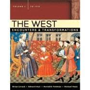 West, The: Encounters & Transformations, Volume 1 (to 1715)