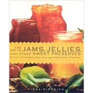 The Joy of Jams, Jellies, and Other Sweet Preserves: 200 Cla..., 9781558324053  