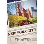 New York City Past to Present: A Guided Tour, 9781607104056