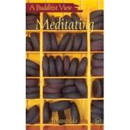 Meditating : A Buddhist View, 9781907314063  