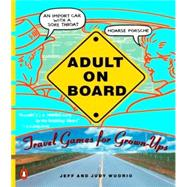 Adult on Board : Travel Games for Grown-Ups, 9780140234084