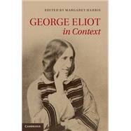 George Eliot in Context,9780521764087