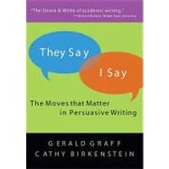 They Say / I Say: The Moves That Matter In Academic Writing,9780393924091