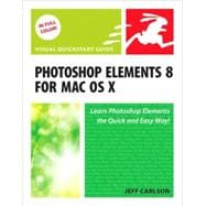 Photoshop Elements 8 for Mac OS X Visual QuickStart Guide, 9780321684103  
