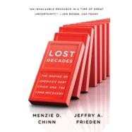 Lost Decades : The Making of America's Debt Crisis and the Long Recovery,9780393344103