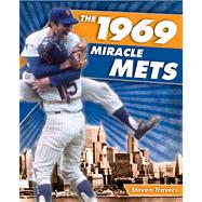The 1969 Miracle Mets; The Improbable Story of the World's G..., 9781599214108  