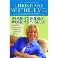 Women's Bodies, Women's Wisdom : Creating Physical and Emotional Health and Healing,9780553384109