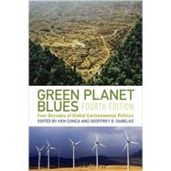 Green Planet Blues : Four Decades of Global Environmental Politics,9780813344119