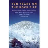 Ten Years on the Rock Pile : A Collection of Stories, Some H..., 9780803234130  