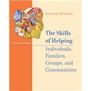 The Skills of Helping Individuals, Families, Groups, and Communities (with The Interactive Skills of Helping CD-ROM, Engaging and Working with the Hard-to-Reach Client CD-ROM, and InfoTrac),9780534514136