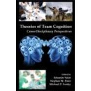 Theories of Team Cognition : Cross-Disciplinary Perspectives,9780415874137