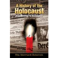 A History of the Holocaust From Ideology to Annihilation,9780205654147