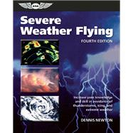 Severe Weather Flying Increase your knowledge and skill to avoid thunderstorms, icing and extreme weather