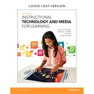 Instructional Technology and Media for Learning, Loose-Leaf Version, 11/e